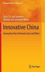 Innovative China : Innovation Race Between East and West - Taco C. R. van Someren