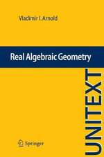 Real Algebraic Geometry : Selected Papers - Vladimir I. Arnold