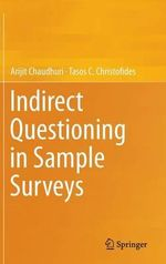 Indirect Questioning in Sample Surveys - Arijit Chaudhuri