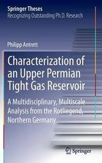 Characterization of an Upper Permian Tight Gas Reservoir : Theory and Methods - Philipp Antrett