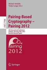 Pairing-Based Cryptography -- Pairing 2012 : 5th International Conference, Cologne, Germany, May 16-18, 2012 : Revised Selected Papers