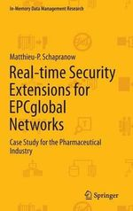 Real-Time Security Extensions for EPCGlobal Networks : The Ingenious Ideas That Drive Today's Computers - Matthieu-P. Schapranow