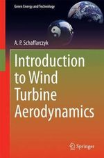 Introduction to Wind Turbine Aerodynamics - Alois Peter Schaffarczyk