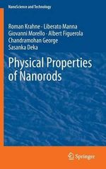 Physical Properties of Nanorods : Putting the Pieces Together - Roman Krahne