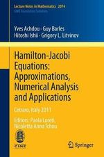 Hamilton-Jacobi Equations : Approximations, Numerical Analysis and Applications - Yves Achdou