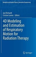 4D Modeling and Estimation of Respiratory Motion for Radiation Therapy : Systems and Components