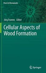 Cellular Aspects of Wood Formation : An Introductory Text