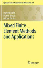 Mixed Finite Element Methods and Applications : In Honor of Friedrich G Tze - Daniele Boffi