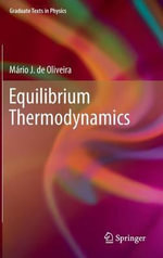 Equilibrium Thermodynamics : An Entropic Approach - Mario J. de Oliveira