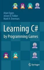 Learning C# by Programming Games - Arjan Egges