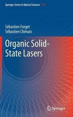 Organic Solid-state Lasers : Fundamental Principles and Applications - Sebastien Forget