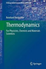 Thermodynamics : For Physicists, Chemists and Materials Scientists - Reinhard Hentschke