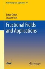 Fractional Fields and Applications : Human Communication from Milliseconds to Millennia - Serge Cohen