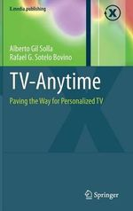TV-anytime : Paving the Way for Personalized TV - Rafael G. Sotelo Bovino