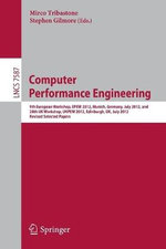 Computer Performance Engineering : 9th European Workshop, EPEW 2012, Munich, Germany, July 30, 2012, and 28th UK Workshop, UKPEW 2012, Edinburgh, UK, July 2, 2012 : Revised Selected Papers