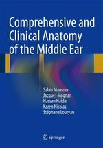 Comprehensive and Clinical Anatomy of the Middle Ear - Salah Mansour