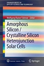 Amorphous Silicon / Crystalline Silicon Heterojunction Solar Cells : Materials, Processes and Applications
