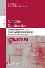 Compiler Construction : 22nd International Conference, CC 2013, Held as Part of the European Joint Conferences on Theory and Practice of Software, ETAPS 2013, Rome, Italy, March 16-24, 2013, Proceedings