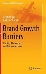 Brand Growth Barriers : Identify, Understand, and Overcome Them - Ralph Kruger