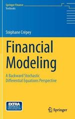 Financial Modeling : A Backward Stochastic Differential Equations Perspective - Stephane Crepey
