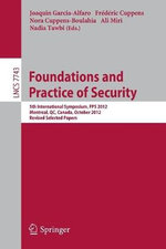 Foundations and Practice of Security : 5th Canada-France Ets Symposium, Fps 2012, Montreal, Qc, Canada, October 25-26, 2012, Revised Selected Papers