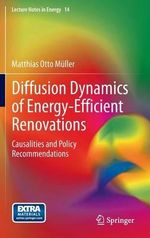 Diffusion Dynamics of Energy-Efficient Renovations : Causalities and Policy Recommendations - Matthias Muller