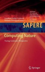 Computing Nature : Turing Centenary Perspective