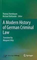 A Modern History of German Criminal Law : An Introduction