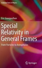 Special Relativity in General Frames : from Particles to Astrophysics - Eric Gourgoulhon
