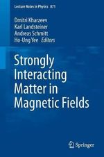 Strongly Interacting Matter in Magnetic Fields : Quarks and Gluons / Atomic Nuclei / Relativity and...