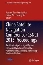 China Satellite Navigation Conference (CSNC) 2013 Proceedings
