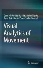 Visual Analytics of Movement : Neural Networks Emulations for Complex Multidimens... - Gennady Andrienko