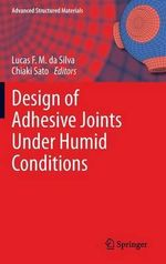 Design of Adhesive Joints Under Humid Conditions : Relevance to Adhesion