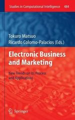 Electronic Business and Marketing : New Trends on Its Process and Applications