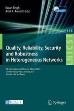 Quality, Reliability, Security and Robustness in Heterogeneous Networks : 9th International Confernce, Qshine 2013, Greader Noida, India, January 11-12