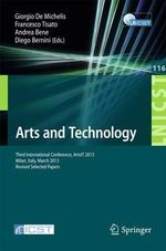 Arts and Technology : Third International Conference, Artsit 2013, Milan, Bicocca, Italy, March 21-23, 2013, Revised Selected Papers