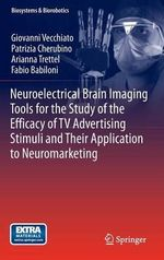 Neuroelectrical Brain Imaging Tools for the Study of the Efficacy of TV Advertising Stimuli and Their Application to Neuromarketing - Giovanni Vecchiato