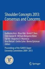 Shoulder Concepts 2013 : Consensus and Concerns