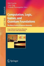 Computation, Logic, Games and Quantum Foundations - The Many Facets of Samson Abramsky : 9th International Symposium, Isbra 2013, Charlotte...