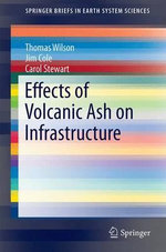 Effects of Volcanic Ash on Infrastructure : SpringerBriefs in Earth System Sciences - Thomas Wilson