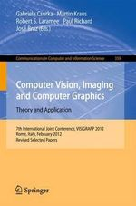 Computer Vision, Imaging and Computer Graphics - Theory and Applications : International Joint Conference, Visigrapp 2012, Rome, Italy, February 24-26,
