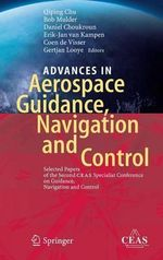 Advances in Aerospace Guidance, Navigation and Control : Selected Papers of the Second Ceas Specialist Conference on Guidance, Navigation and Control