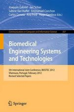 Biomedical Engineering Systems and Technologies : 5th International Joint Conference, Biostec 2012, Vilamoura, Portugal, February 1-4, 2012, Revised Se