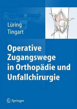 Operative Zugangswege in Orthopadie Und Unfallchirurgie