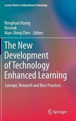 The New Development of Technology Enhanced Learning : Concept, Research and Best Practices