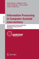 Information Processing in Computer-Assisted Interventions : 4th International Conference, Ipcai 2013, Heidelberg, Germany, June 26, 2013. Proceedings