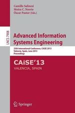 Advanced Information Systems Engineering : 25th International Conference, Caise 2013, Valencia, Spain, June 17-21, 2013, Proceedings