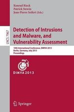 Detection of Intrusions and Malware, and Vulnerability Assessment : 10th International Conference, Dimva 2013, Berlin, Germany, July 18-19, 2013. Proce