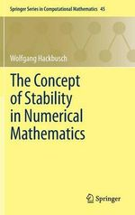 The Concept of Stability in Numerical Mathematics - Wolfgang Hackbusch