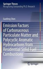 Emission Factors of Carbonaceous Particulate Matter and Polycyclic Aromatic Hydrocarbons from Residential Solid Fuel Combustions - G. Shen